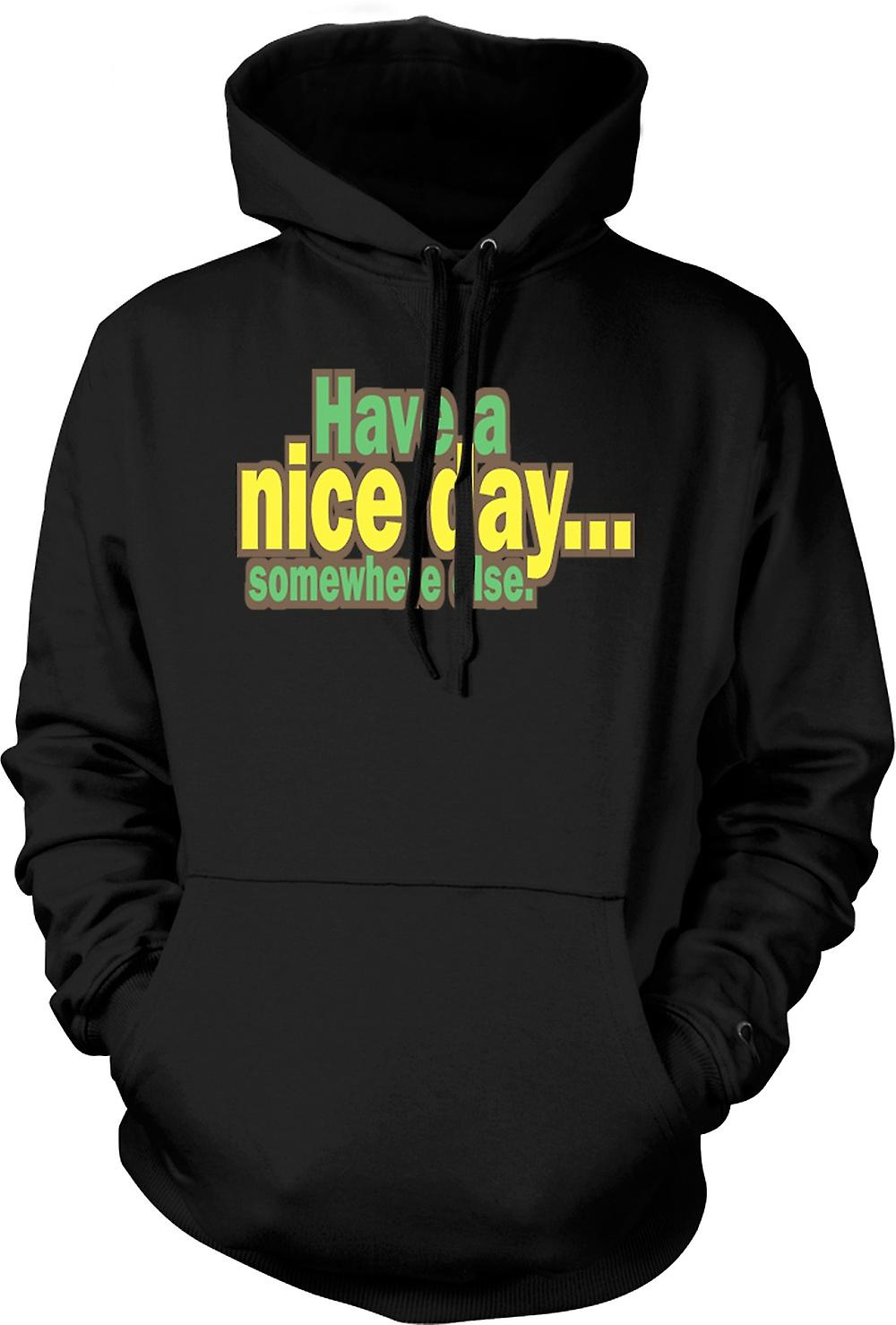 Mens Hoodie - Have A Nice Day Somewhere Else - Quote