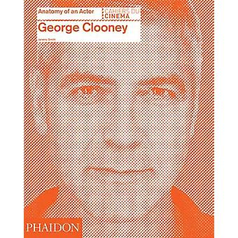 George Clooney - Anatomy of an Actor by Jeremy Smith - 9780714868066 B