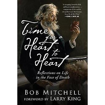 Time for a Heart-to-Heart - Reflections on Life in the Face of Death b