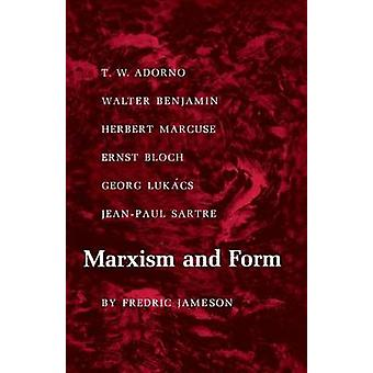 Marxism and Form - 20th Century Dialectical Theories of Literature by