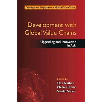 Development Trajectories in Global Value Chains - Development with Glo