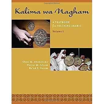 Kalima Wa Nagham: Volym 1: en lärobok för undervisning arabiska