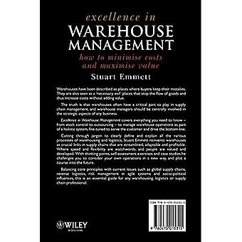 Excellence in Warehouse Management: How to Minimize Costs and Maximise Value: How to Minimise Costs and Maximise Value