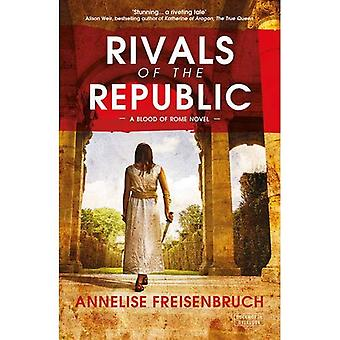 Rivals of the Republic (A Blood of Rome Novel)