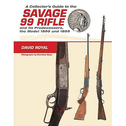 Collector&s Guide to the Savage 99 Rifle