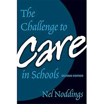 The Challenge to Care in Schools: An Alternative Approach to Education (Advances in Contemporary Educational Thought)