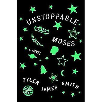 Unstoppable Moses: A Novel