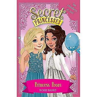 Geheime prinsessen: Prinses Prom: twee magische avonturen in één! (Geheime prinsessen)