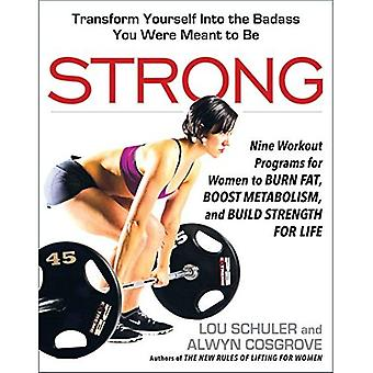 Strong: Nine Workout Programs for Women to Burn Fat, Boost Metabolism, and Build For Life