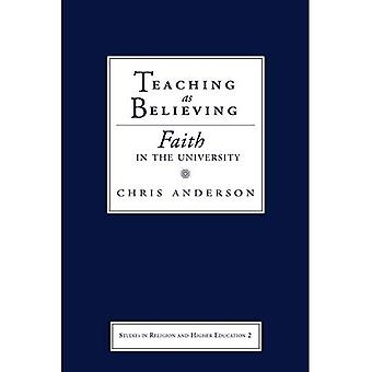 Teaching As Believing: Faith in the University