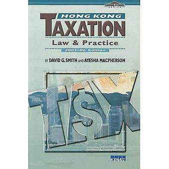 Hong Kong Taxation Law and Practice 2005-06