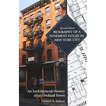 Biography of a Tenement House in New York City: An Architectural History of� 97 Orchard Street