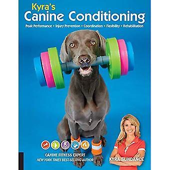Conditionnement Canine de Kyra: Peak Performance * prévention des blessures * Coordination * flexibilité * réhabilitation