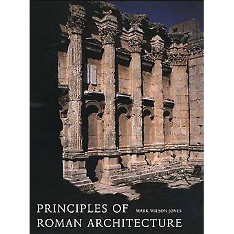 Principles of Roman Architecture (New edition) by Mark Wilson Jones -