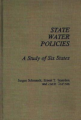 State Water Policies A Study of Six States by Schhommedt & Jurgen