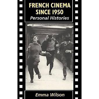 French Cinema Since 1950 by Wilson & Emma
