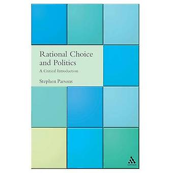 Rational Choice and Politics by Parsons & Stephen