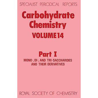 Carbohydrate Chemistry Volume 14 Part I by Williams & N R