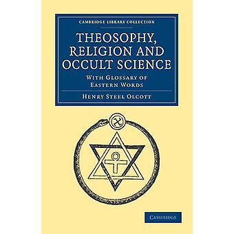 Teosofi Religion og okkulte vitenskap av Olcott & Henry stål