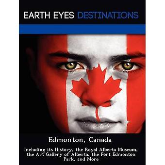 Edmonton Canadá incluyendo su historia el Museo real de Alberta del arte Galería de Alberta Fort Edmonton Park y más caballero y Dave