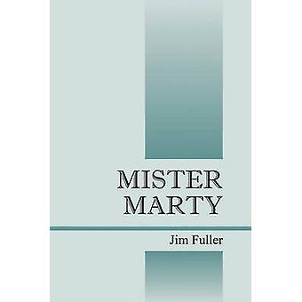 Mister Marty by Fuller & Jim