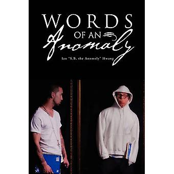 Words of an Anomaly by Hwang & Ian S.B. the Anomoly