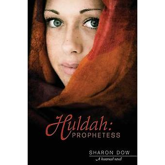 Huldah Prophetess by Dow & Sharon
