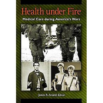 Sundhed under brand lægehjælp under Americas krige af Arnold & James