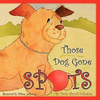 Ces taches chien disparus par Johnson & Darla Shroff