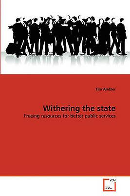 Withering the state by Ambler & Tim