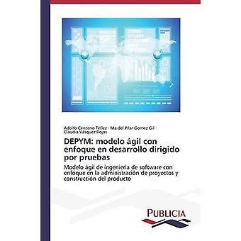 DEPYM modelo gil con enfoque en desarrollo dirigido por pruebas by Centeno Tllez Adolfo