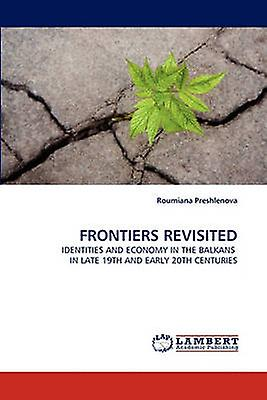 FRONTIERS REVISITED by Preshlenova & Roumiana