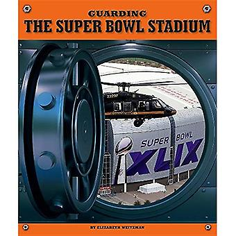 Guarding the Super Bowl Stadium (Highly Guarded Places)