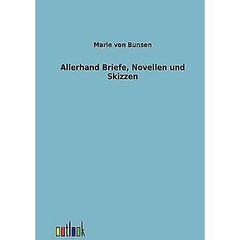 Allerhand Briefe Novellen und Skizzen da von Bunsen & Marie