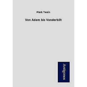 Von Adam bis Vanderbilt by Twain & Mark