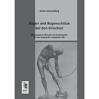 Bogen Und Bogenschutze Bei Den Griechen by Schaumberg & Anton