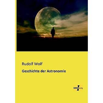 Geschichte Der Astronomie av Wolf & Rudolf