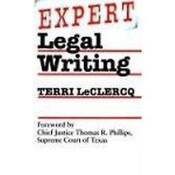 Expert Legal Writing by Teresa Leclercq - Thomas R. Phillips - 978029