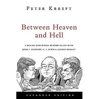 Between Heaven and Hell - a Dialog Somewhere Beyond Death with John F.