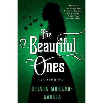 The Beautiful Ones by Silvia Moreno-Garcia - 9781250099068 Book