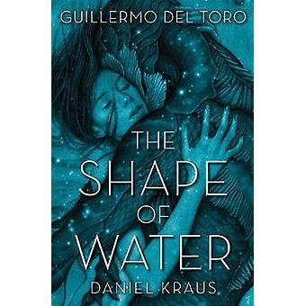 The Shape of Water by Guillermo Del Toro - 9781250302588 Book