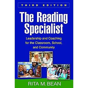 The Reading Specialist - Leadership for the Classroom - School - and C