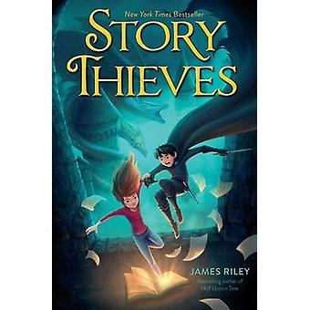 Story Thieves by James Riley - 9781481409193 Book