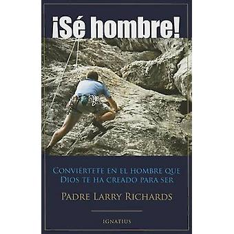 Se Hombre! by Fr Larry Richards - 9781586179113 Book