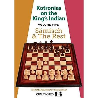 Kotronias on the King's Indian Volume V - Saemisch and The Rest by Vas
