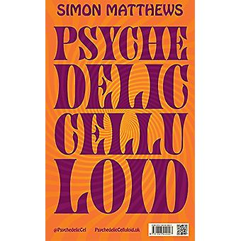 Psychedelic Celluloid Slipcase Edition by Simon Matthews - 9781843449