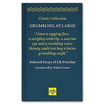Grumbling at Large by J. B. Priestley - Valerie Grove - 9781910749180