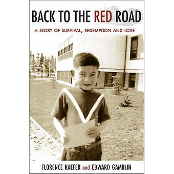 Back to the Red Road by Florence Kaefer - Edward Gamblin - 9781927575