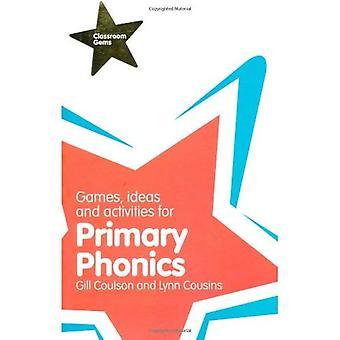Spel, idéer och aktiviteter för Primary Phonics (klassrum Gems)