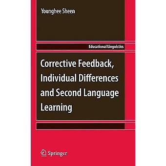 Corrective Feedback Individual Differences and Second Language Learning by Sheen & Younghee